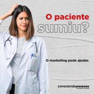 O paciente sumiu? O marketing pode ajudar.